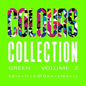 Colours Collection, Vol. 2 - Green-Selection of Dance Music by Various Artists