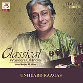 Clasical Wonders of India by Ustad Amjad Ali Khan