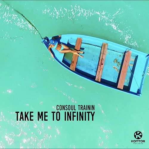 Take Me To Infinity by Consoul Trainin