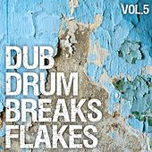 Play & Download Dub Drum Breaks Flakes, Vol. 5 by Various Artists | Napster