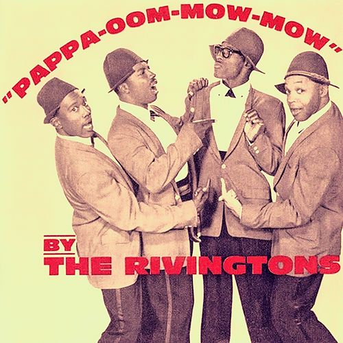 Play & Download Papa-Oom-Mow-Mow by The Rivingtons | Napster