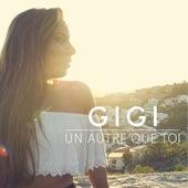Play & Download Un autre que toi by Gigi | Napster