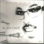 Play & Download Timeless, Vol. 1 by Alan Cave | Napster