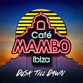 Café Mambo Ibiza - Dusk Till Dawn von Various Artists