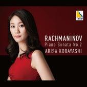 Rachmaninov: Piano Sonata No. 2 etc. by Arisa Kobayashi