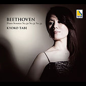 Play & Download Beethoven: Piano Sonata No. 30, No. 31 and No. 32 by Kyoko Tabe | Napster