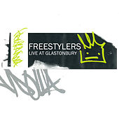 Play & Download Live at Glastonbury by Freestylers | Napster