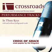 Play & Download Cross of Grace (Made Popular by The Kingsmen) [Performance Track] by Various Artists | Napster
