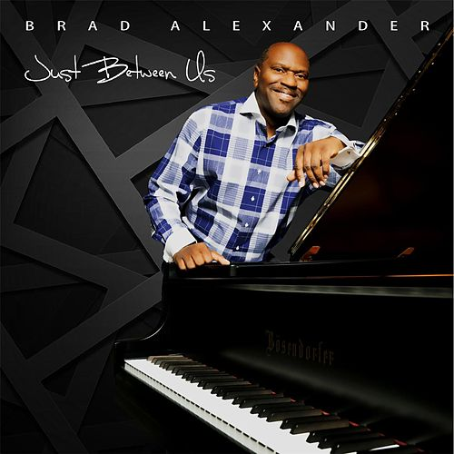 Just Between Us by Brad Alexander