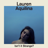 Play & Download Isn't It Strange? by Lauren Aquilina | Napster