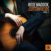 Play & Download Cottonfields, Vol. 1 by Rose Maddox | Napster