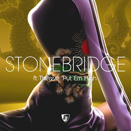 Play & Download Put  'Em High (2004) by Stonebridge | Napster