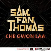 Play & Download Che Gwon Laa by Sam Fan Thomas | Napster