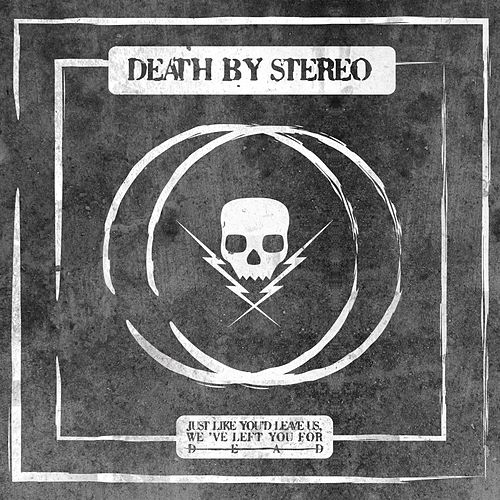 Just Like You'd Leave Us, We've Left You for Dead by Death By Stereo