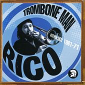 Play & Download Trombone Man - Rico: Anthology 1961-71 by Various Artists | Napster
