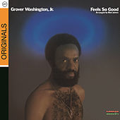 Play & Download Feels So Good by Grover Washington, Jr. | Napster