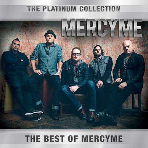 Play & Download The Platinum Collection by MercyMe | Napster