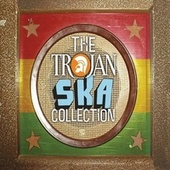 Play & Download The Trojan: Ska Collection by Various Artists | Napster