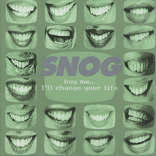 Buy Me...I'll Change Your Life by Snog