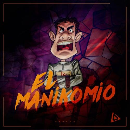 Play & Download El Manikomio by Kronos | Napster