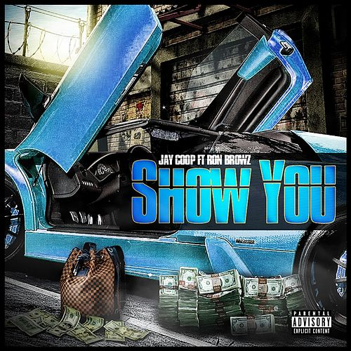Play & Download Show You (feat. Ron Browz) by Jay Coop | Napster
