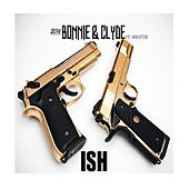 Play & Download 2016 Bonnie and Clyde (feat. Shottie) by Ish | Napster