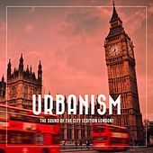 Play & Download Urbanism - The Sound of the City (Edition London) by Various Artists | Napster