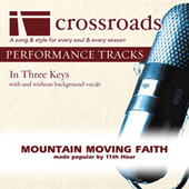 Play & Download Mountain Moving Faith (Made Popular by 11th Hour) [Performance Track] by Various Artists | Napster