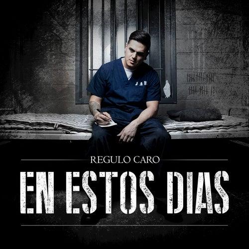 En Estos Dias by Regulo Caro