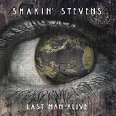 Play & Download Last Man Alive by Shakin' Stevens | Napster
