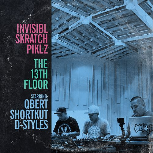 Play & Download The 13th Floor by Invisibl Skratch Piklz | Napster