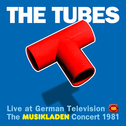 The Musikladen Concert 1981 (Live) by The Tubes