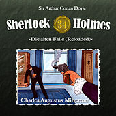 Play & Download Die alten Fälle (Reloaded), Fall 34: Charles Augustus Milverton by Sherlock Holmes | Napster