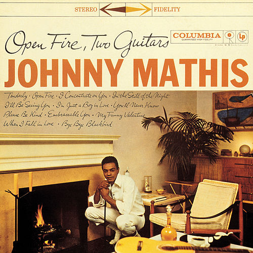 Open Fire, Two Guitars by Johnny Mathis