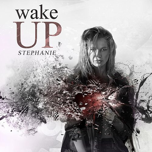 Play & Download Wake Up by Stephanie | Napster