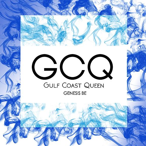 Play & Download Gulf Coast Queen by Genesis Be | Napster