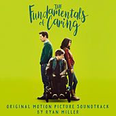 Play & Download The Fundamentals of Caring (Original Motion Picture Soundtrack) by Ryan Miller | Napster