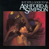 Is It Still Good To Ya by Ashford and Simpson