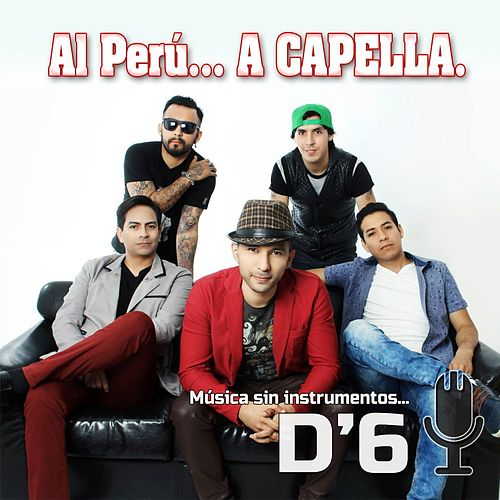 Al Perú... A Capella by D6