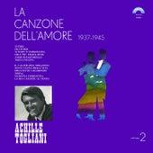 La canzone dell'amore, Vol. 2 (1937-1945) by Achille Togliani