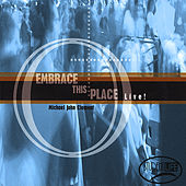 Play & Download Embrace This Place by Michael John Clement | Napster
