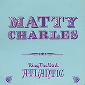 Play & Download Ring the Dark Atlantic by Matty Charles | Napster