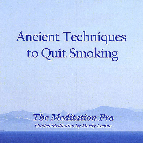 Play & Download Ancient Techniques to Quit Smoking by Mordy Levine | Napster
