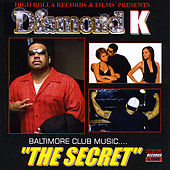 Play & Download Baltimore Club Music...The Secret by Diamond K | Napster