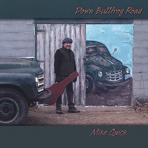 Play & Download Down Bullfrog Road by Mike Quick | Napster