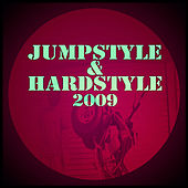 Jumpstyle & Hardstyle 2009 by Various Artists