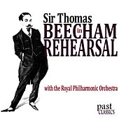 Beecham in Rehearsal by Royal Philharmonic Orchestra