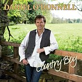 Play & Download Country Boy by Daniel O'Donnell | Napster