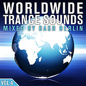 Worldwide Trance Sounds, Vol. 4 Mixed by Dash Berlin by Various Artists