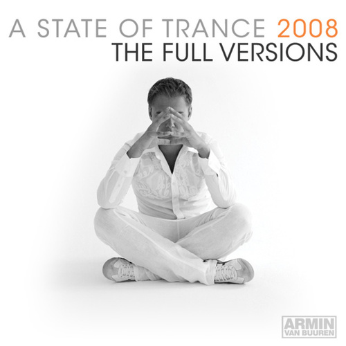 Play & Download A State Of Trance 2008 – The Full Versions Vol. 1 by Various Artists | Napster